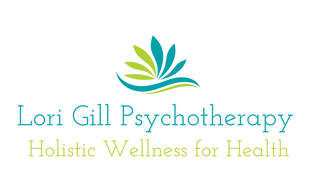 Lori Gill Psychotherapy ~ Holistic Wellness for Health